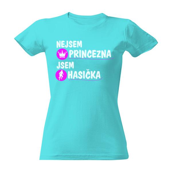 5bba58af26d Tričko s potiskem Nejsem princezna - hasička