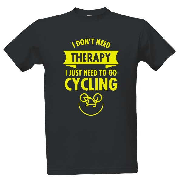 Tričko s potiskem I dont need therapy - cycling